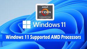 Windows 11 supported AMD processor